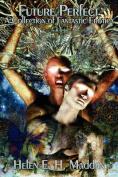 Future Perfect - a Collection of Fantastic Erotica