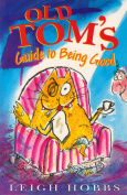Old Tom's Guide to Being Good