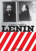 A Rebel's Guide to Lenin