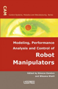 Modeling, Performance Analysis and Control of Robot Manipulators
