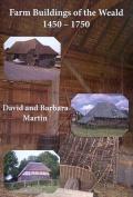 Farm Buildings of the Weald 1450-1750