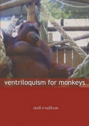 Ventriloquism for Monkeys