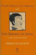 Phillip Franz Von Siebold and the Opening of Japan