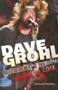 Dave Grohl: Nothing to Lose