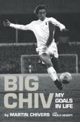 Big Chiv!: My Autobiography