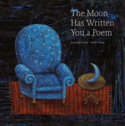The Moon Has Written You a Poem
