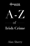 The A-z Of Irish Crime