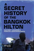The Secret History of the Bangkok Hilton