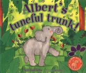 Albert's Tuneful Trunk!