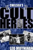 Chelsea's Cult Heroes