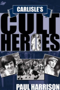 Carlisle's Cult Heroes