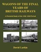 Wagons of the Final Years of British Railways