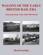 Wagons of the Early British Rail Era