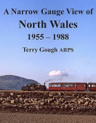 A Narrow Gauge View of North Wales