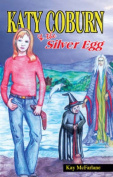 Katy Coburn and the Silver Egg