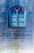 A Students' Guide to High Windows and the Poetry of Philip Larkin
