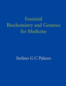 Essential Biochemistry and Genetics for Medicine