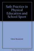 Safe Practice in Physical Education and School Sport