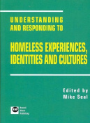 Understanding and Responding to Homeless Experiences, Identities and Cultures