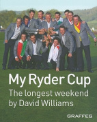 My Ryder Cup - The Longest Weekend