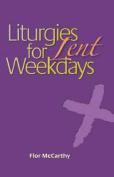 Liturgies for Weekdays