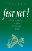 Fear Not!