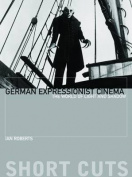 German Expressionist Cinema - The World of Light and Shadow