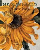 Mr Marshal's Flower Book