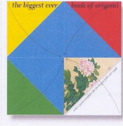 The Biggest Ever Book of Origami