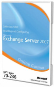 Collection 5093 - Installing and Configuring Microsoft Exchange Server 2007 (Exam 70-236)
