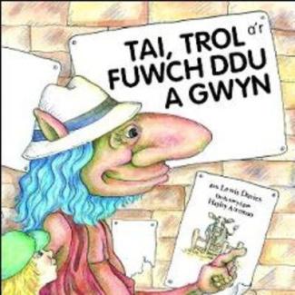 Tai,Trol A'r Fuwch Ddu a Gwyn (Welsh Edition) Lewis Davies, Hayley Acreman and Elinor Wyn Reynolds