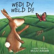 Wedi Dy Weld Di [WEL]