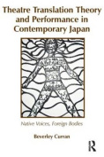 Theatre Translation Theory and Performance in Contemporary Japan