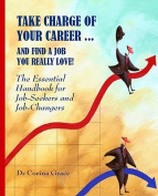 Take Charge of Your Career... and Find a Job You Really Love!