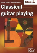 Step 1 LCM Exams Classical Guitar Playing