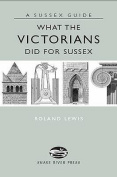 What the Victorians Did for Sussex