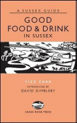Good Food and Drink in Sussex