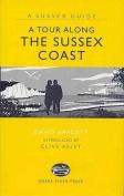 A Tour Along the Sussex Coast