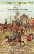 The Franco-Prussian War 1870-71, Volume 1