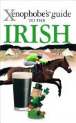 The Xenophobe's Guide to the Irish