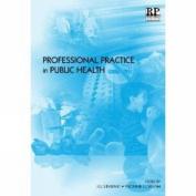 Professional Practice in Public Health
