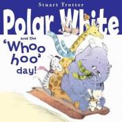 Polar Whites Whoo-Hoo Day