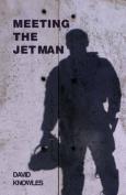 Meeting the Jet Man