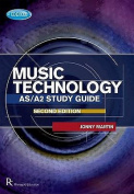 Edexcel AS/A2 Music Technology Study Guide