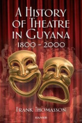 History of Theatre in Guyana 1800-2000