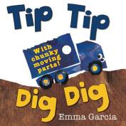 Tip Tip Dig Dig [Board book]