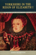 Yorkshire in the Reign of Elizabeth I