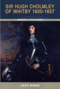 Sir Hugh Cholmley of Whitby 1600 - 1657
