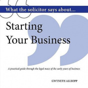 What the Solicitor Says About... Starting Your Business