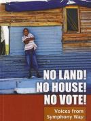 No Land! No House! No Vote!